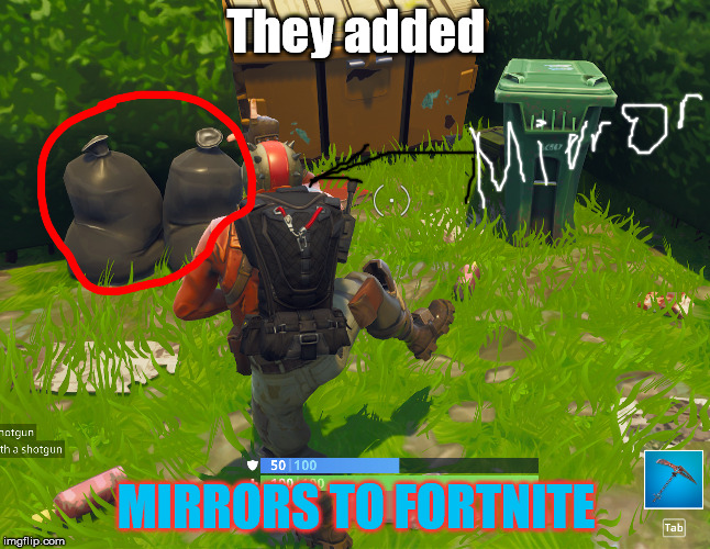 Mirrors | They added MIRRORS TO FORTNITE | image tagged in fortnite,mirrors | made w/ Imgflip meme maker