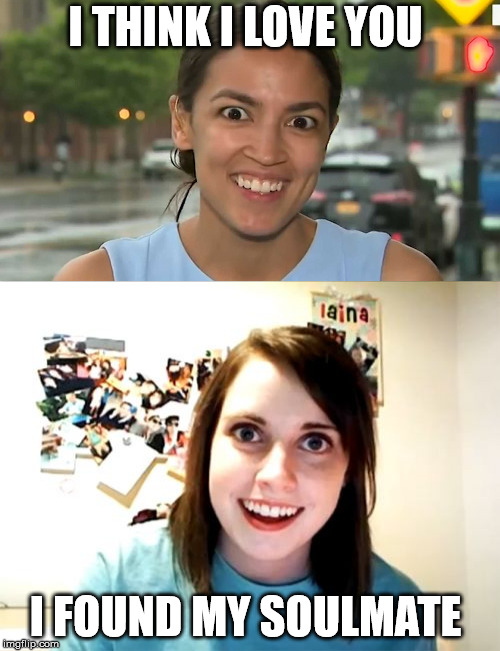 At last!! | I THINK I LOVE YOU I FOUND MY SOULMATE | image tagged in overly attached girlfriend | made w/ Imgflip meme maker