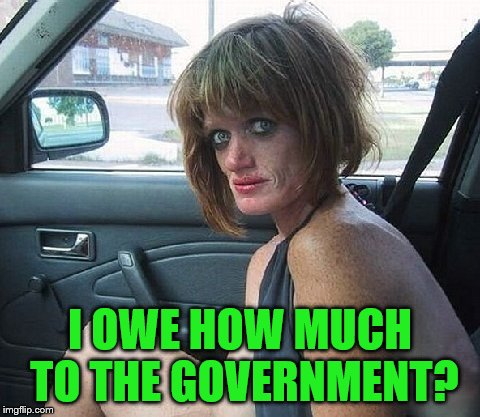 I OWE HOW MUCH TO THE GOVERNMENT? | made w/ Imgflip meme maker