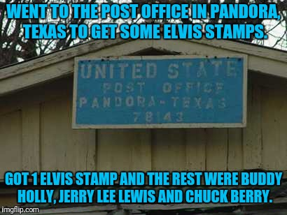 Pandora....eminem and snoop on my pantera channel. | WENT TO THE POST OFFICE IN PANDORA, TEXAS TO GET SOME ELVIS STAMPS. GOT 1 ELVIS STAMP AND THE REST WERE BUDDY HOLLY, JERRY LEE LEWIS AND CHU | image tagged in memes,pandora sux | made w/ Imgflip meme maker