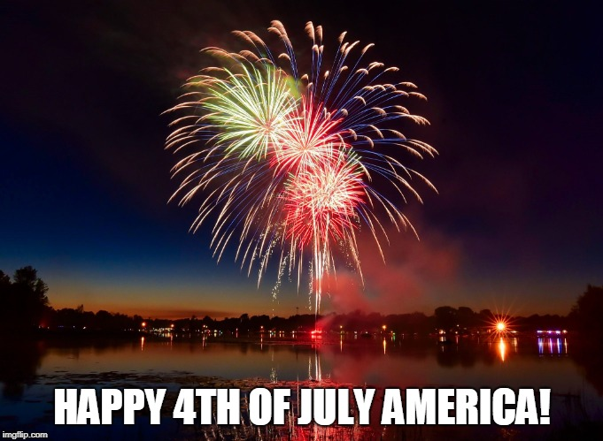Time For Fireworks! | HAPPY 4TH OF JULY AMERICA! | image tagged in memes,4th of july,july 4th,america,freedom,independence day | made w/ Imgflip meme maker