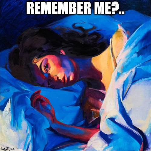 Melodrama | REMEMBER ME?.. | image tagged in melodrama | made w/ Imgflip meme maker