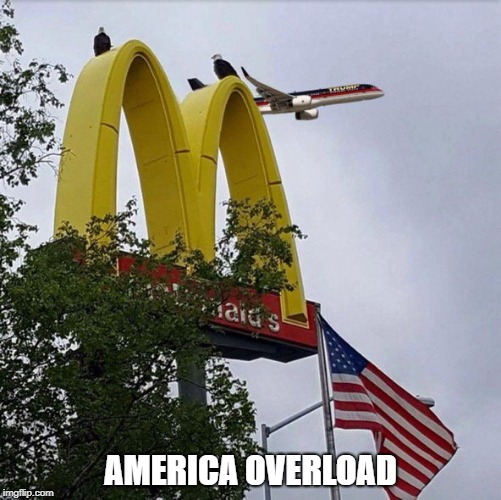 the most american pic |  AMERICA OVERLOAD | image tagged in memes,funny,ssby | made w/ Imgflip meme maker