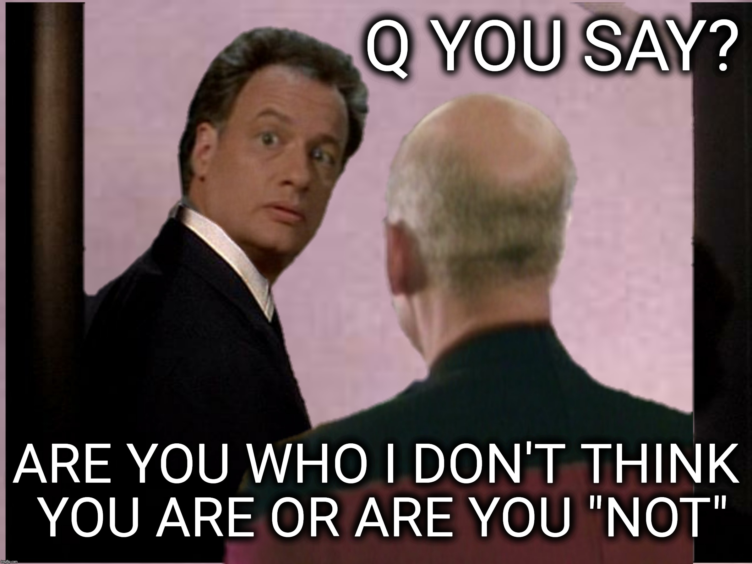 "btbeeston knows his Q balls | Q YOU SAY? ARE YOU WHO I DON'T THINK YOU ARE OR ARE YOU ""NOT"" 