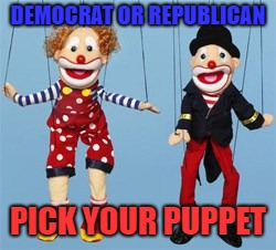 DEMOCRAT OR REPUBLICAN PICK YOUR PUPPET | image tagged in pick your puppet | made w/ Imgflip meme maker