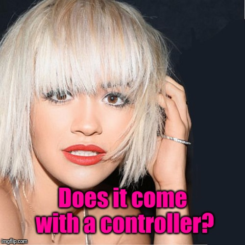 ditz | Does it come with a controller? | image tagged in ditz | made w/ Imgflip meme maker