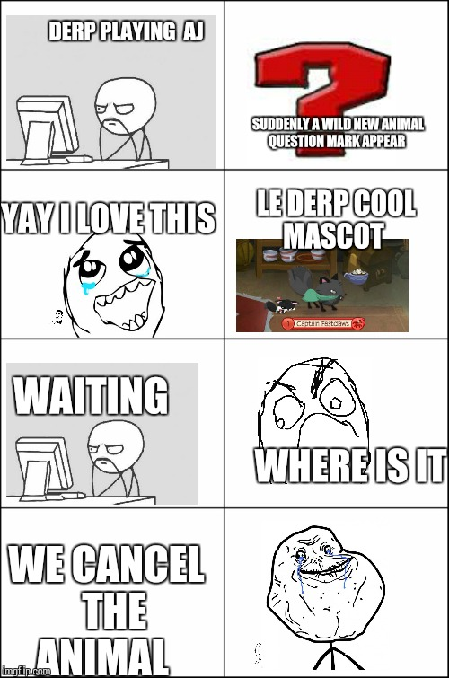Eight panel rage comic maker | DERP PLAYING  AJ WE CANCEL  THE ANIMAL YAY I LOVE THIS LE DERP COOL MASCOT SUDDENLY A WILD NEW ANIMAL QUESTION MARK APPEAR WHERE IS IT WAITI | image tagged in animal  jam,rage comics | made w/ Imgflip meme maker