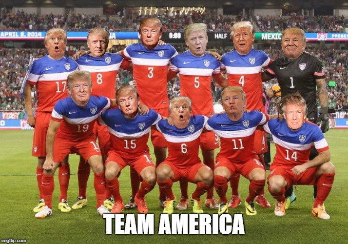 Team America | TEAM AMERICA | image tagged in team america,donald trump,trump | made w/ Imgflip meme maker