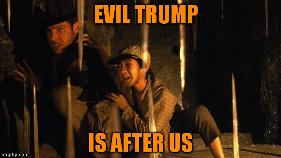 EVIL TRUMP IS AFTER US | made w/ Imgflip meme maker