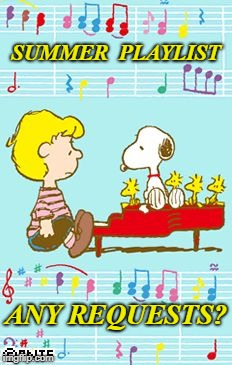 Summer Songs | SUMMER  PLAYLIST ANY REQUESTS? | image tagged in schroeder with snoopy,music,piano,playlist | made w/ Imgflip meme maker