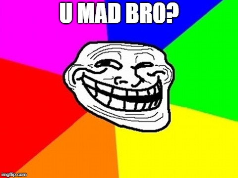 Troll Face Colored Meme | U MAD BR0? | image tagged in memes,troll face colored | made w/ Imgflip meme maker