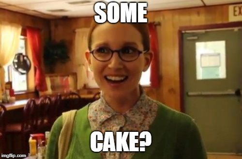 SOME CAKE? | made w/ Imgflip meme maker