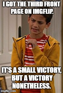Thanks guys...for the third front page. | I GOT THE THIRD FRONT PAGE ON IMGFLIP. IT'S A SMALL VICTORY, BUT A VICTORY NONETHELESS. | image tagged in liv and maddie parker,imgflip,front page,victory | made w/ Imgflip meme maker