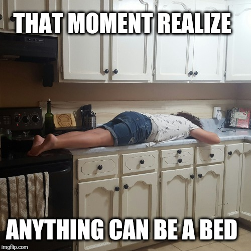 THAT MOMENT REALIZE ANYTHING CAN BE A BED | image tagged in sleep anywhere | made w/ Imgflip meme maker