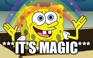 spongebob magic | ***IT'S MAGIC*** | image tagged in spongebob magic | made w/ Imgflip meme maker