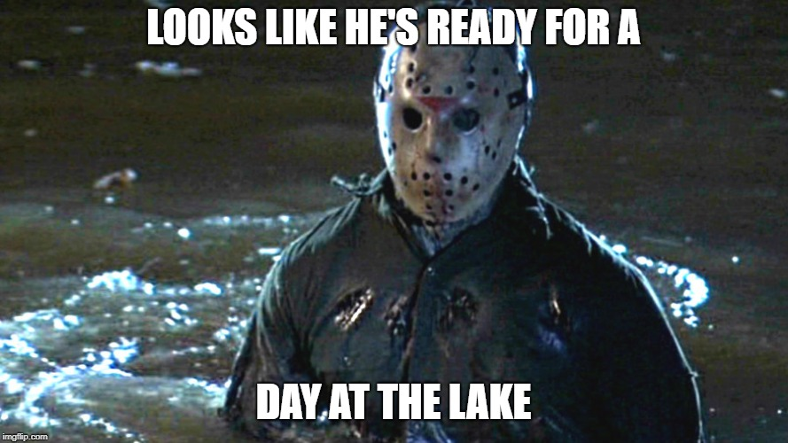 LOOKS LIKE HE'S READY FOR A DAY AT THE LAKE | made w/ Imgflip meme maker