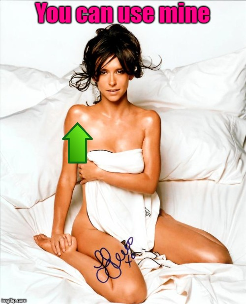 jennifer love hewitt | You can use mine | image tagged in jennifer love hewitt | made w/ Imgflip meme maker