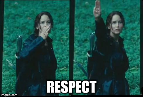 Katniss Respect | RESPECT | image tagged in katniss respect | made w/ Imgflip meme maker