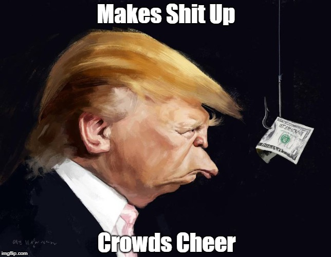 """Donald Trump Makes Shit Up, Crowds Cheer."" 