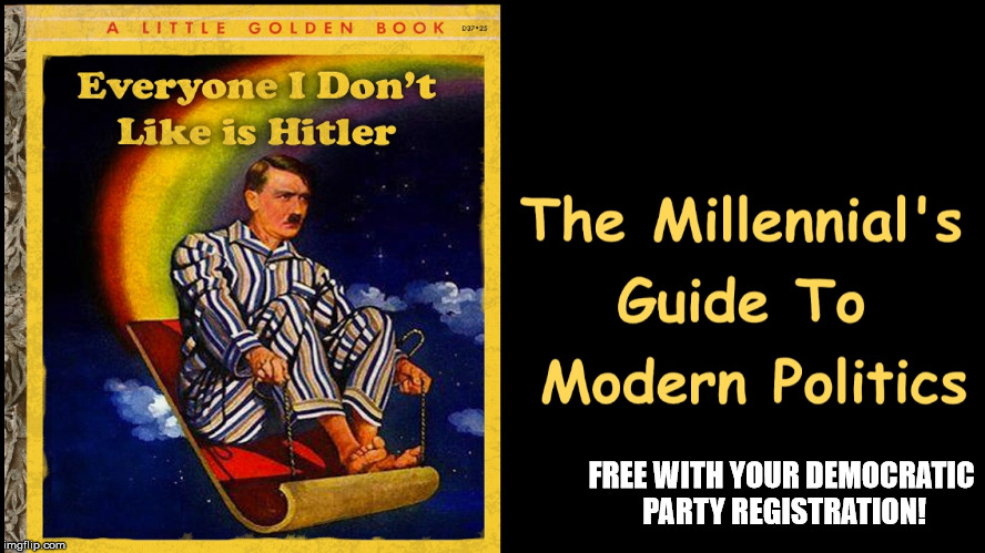 FREE WITH YOUR DEMOCRATIC PARTY REGISTRATION! | image tagged in hitler,democrats,liberals,liberal logic | made w/ Imgflip meme maker
