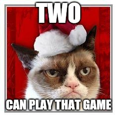 merry christmas | TWO CAN PLAY THAT GAME | image tagged in merry christmas | made w/ Imgflip meme maker