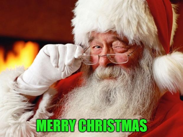 Santa Claus | MERRY CHRISTMAS | image tagged in santa claus | made w/ Imgflip meme maker