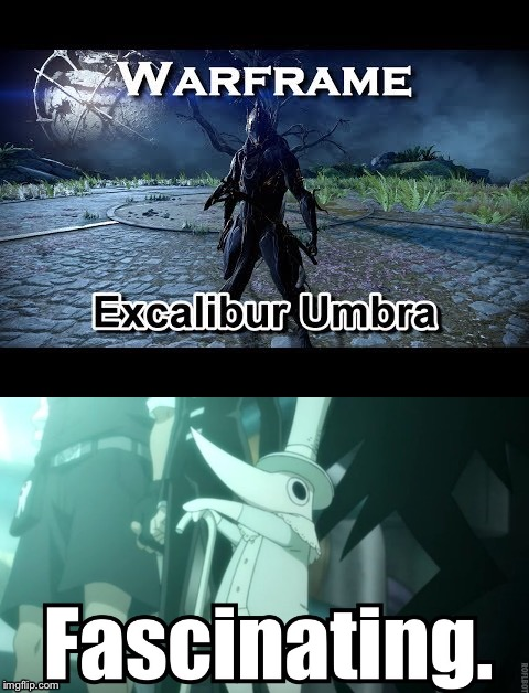 Fascinating  | image tagged in excalibur,warframe,soul eater,fascinating,sword,troll | made w/ Imgflip meme maker