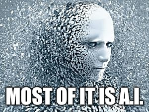 Robot | MOST OF IT IS A.I. | image tagged in robot | made w/ Imgflip meme maker