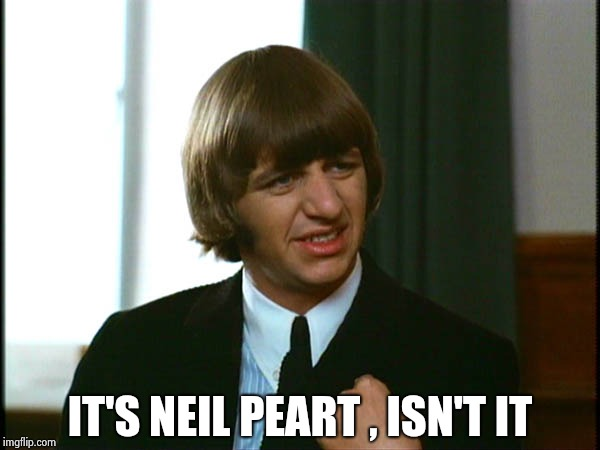 Ringo Starr | IT'S NEIL PEART , ISN'T IT | image tagged in ringo starr | made w/ Imgflip meme maker