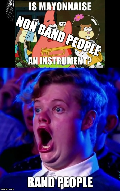 band vs non band people | NON BAND PEOPLE BAND PEOPLE | image tagged in band,marching band | made w/ Imgflip meme maker