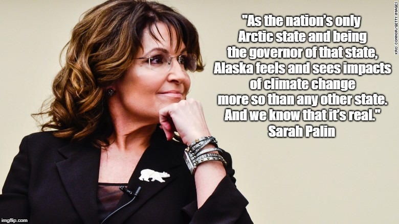 """Sarah Palin Affirms The Reality Of Climate Change"" 
