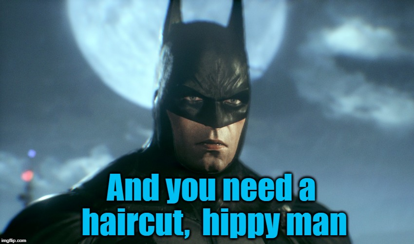 And you need a haircut,  hippy man | made w/ Imgflip meme maker