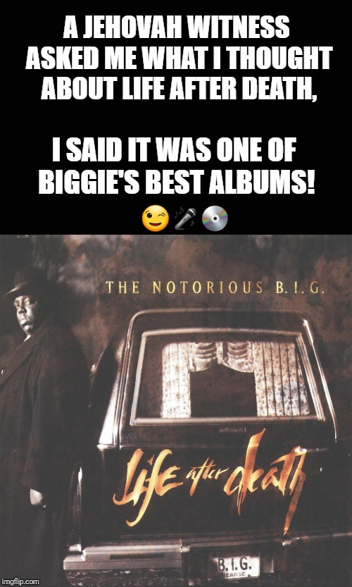 image tagged in biggie | made w/ Imgflip meme maker