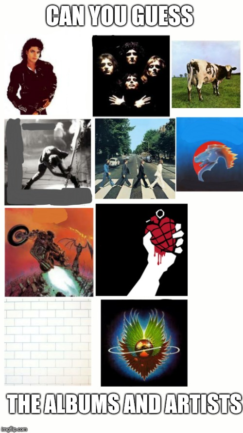 QUIZ TIME FOR YOU ROCK FANS! | CAN YOU GUESS THE ALBUMS AND ARTISTS | image tagged in memes,quiz,rock | made w/ Imgflip meme maker