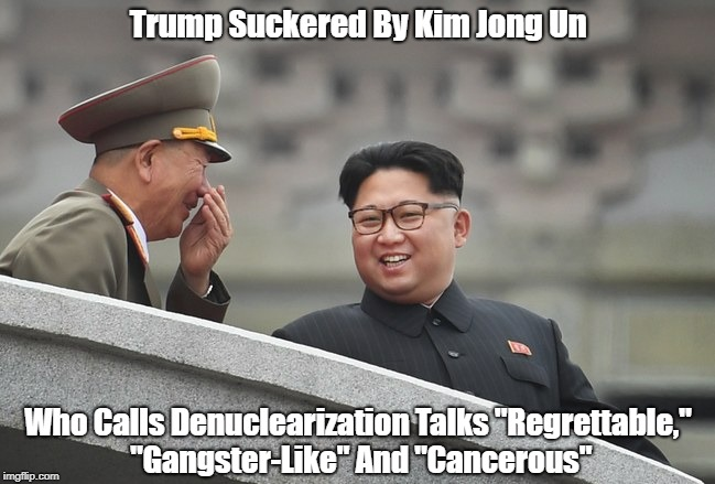 """Trump Suckered By Kim Jong Un"" 
