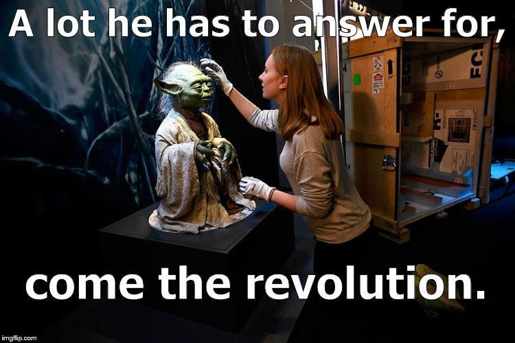 Yoda hitting on museum babe | A lot he has to answer for, come the revolution. | image tagged in yoda hitting on museum babe | made w/ Imgflip meme maker