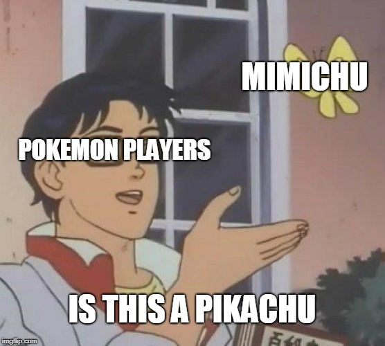 Is This A Pigeon Meme | POKEMON PLAYERS MIMICHU IS THIS A PIKACHU | image tagged in memes,is this a pigeon | made w/ Imgflip meme maker