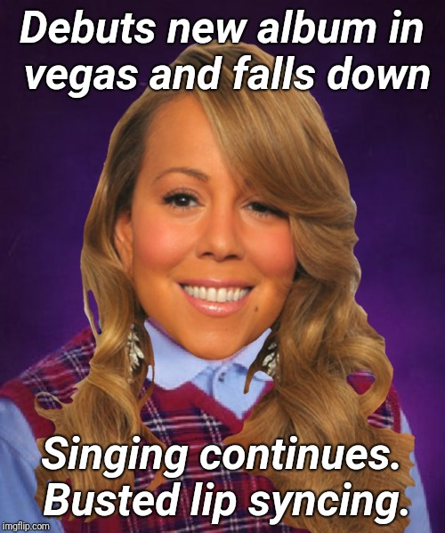 Mariah Carey | Debuts new album in vegas and falls down Singing continues. Busted lip syncing. | image tagged in mariah carey,busted,lip sync | made w/ Imgflip meme maker