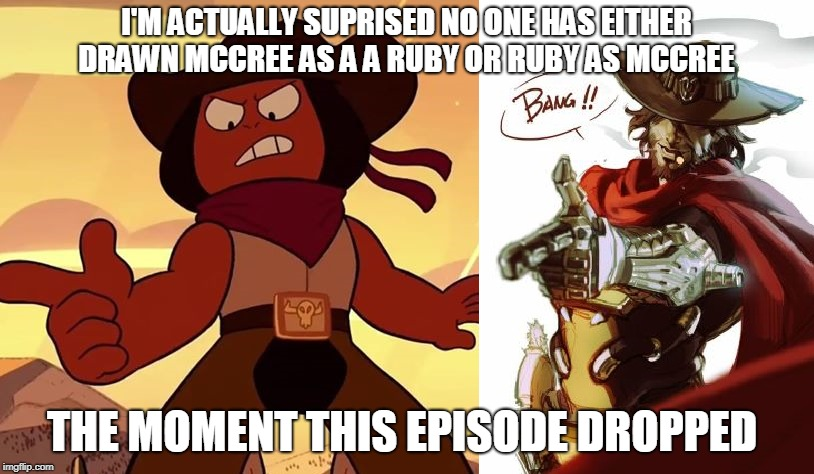 SOMEBODY GET YOUR DRAWING PAD OUT AND DRAW THIS SHIT...Or cover Ruby Rider as McCree...PLEASE | I'M ACTUALLY SUPRISED NO ONE HAS EITHER DRAWN MCCREE AS A A RUBY OR RUBY AS MCCREE THE MOMENT THIS EPISODE DROPPED | image tagged in please do this | made w/ Imgflip meme maker