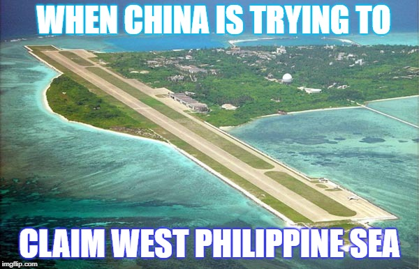 West Philippine Sea | WHEN CHINA IS TRYING TO CLAIM WEST PHILIPPINE SEA | image tagged in philippines | made w/ Imgflip meme maker