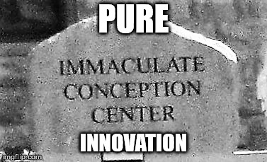 PURE INNOVATION | image tagged in imconcenter | made w/ Imgflip meme maker