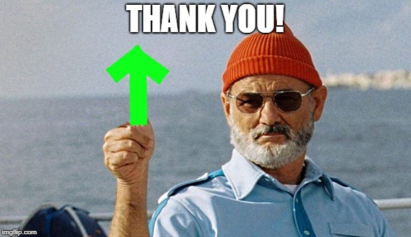bill murray upvote | THANK YOU! | image tagged in bill murray upvote | made w/ Imgflip meme maker