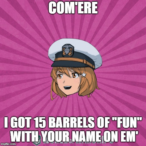 "7.6 In a Nutshell | COM'ERE I GOT 15 BARRELS OF ""FUN"" WITH YOUR NAME ON EM' 
