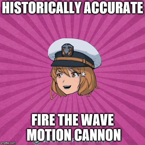 World of Warships - Monaghan | HISTORICALLY ACCURATE FIRE THE WAVE MOTION CANNON | image tagged in world of warships - monaghan | made w/ Imgflip meme maker