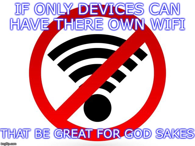 "NO FREAKIN WIFI! ""RAGING"" 