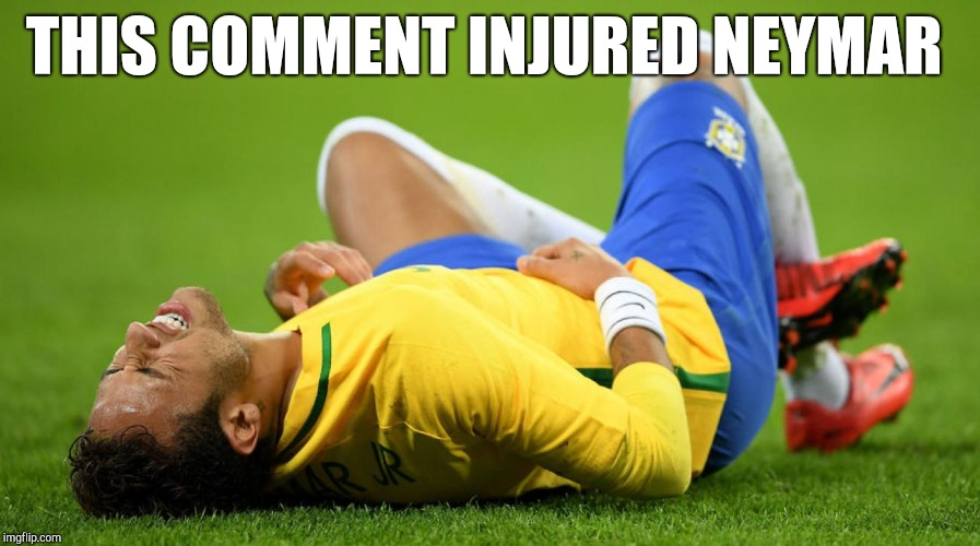 Neymar Injured | THIS COMMENT INJURED NEYMAR | image tagged in neymar injured | made w/ Imgflip meme maker