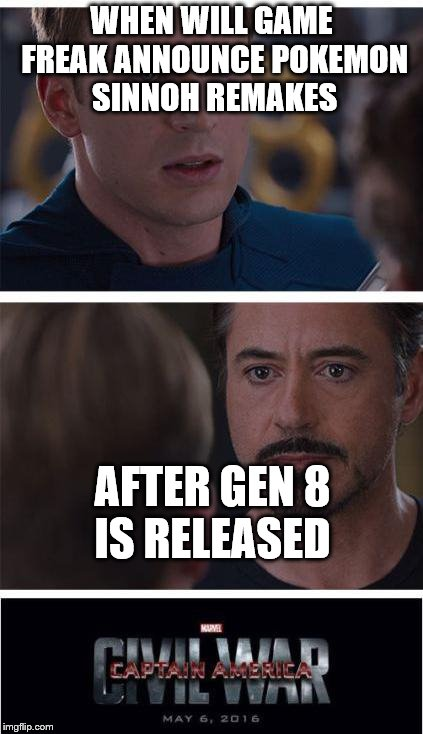 that's gonna be quite sometime | WHEN WILL GAME FREAK ANNOUNCE POKEMON SINNOH REMAKES AFTER GEN 8 IS RELEASED | image tagged in memes,marvel civil war 1 | made w/ Imgflip meme maker