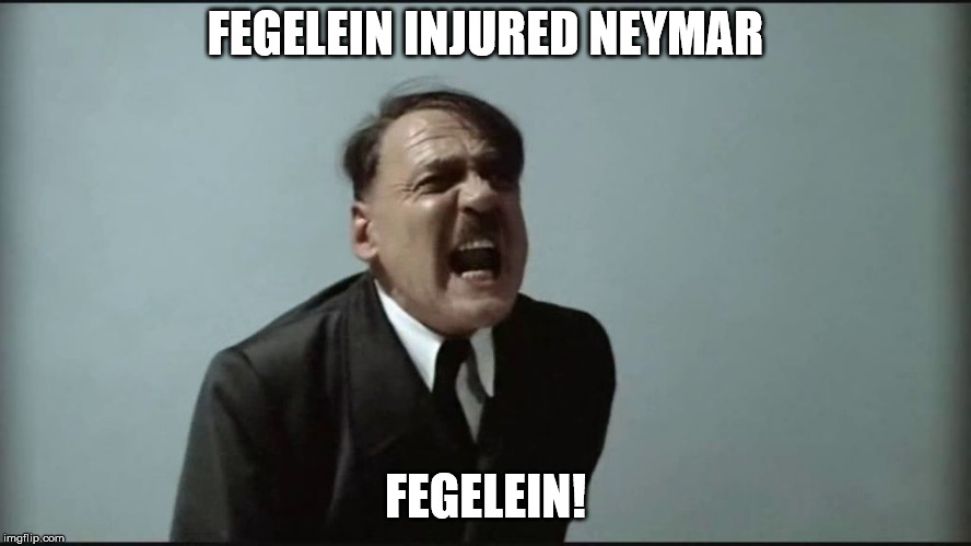 Fegelein! | FEGELEIN INJURED NEYMAR FEGELEIN! | image tagged in fegelein | made w/ Imgflip meme maker