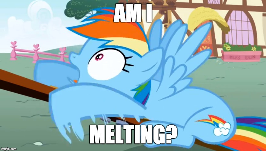 When you pause at the right moment! | AM I MELTING? | image tagged in memes,rainbow dash,my little pony,melting | made w/ Imgflip meme maker