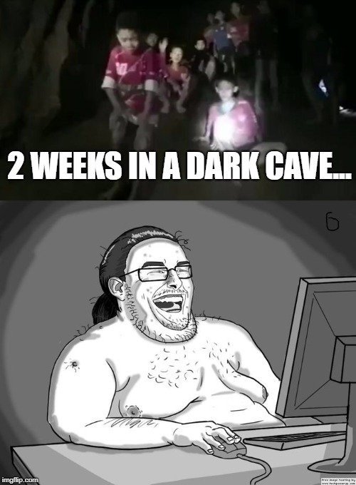 You gotta pump these numbers up, those are rookie numbers | 2 WEEKS IN A DARK CAVE... | image tagged in thailand,lost,fat man,rookie numbers | made w/ Imgflip meme maker